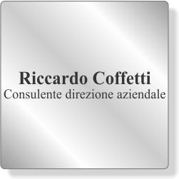 Coffetti Riccardo - Consulente di Direzione Aziendale