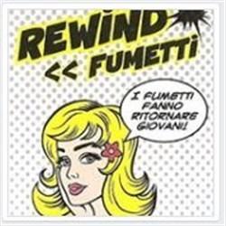 Rewind Fumetti - Libri, riviste e fumetti usati Farra Di Soligo