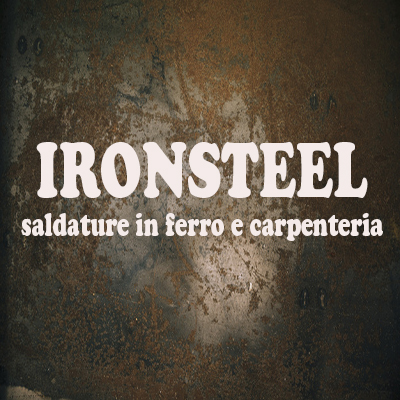 Ironsteel - Saldatura metalli Pistrino