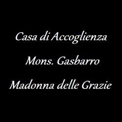 Casa di Accoglienza Mons. Gasbarro Madonna delle Grazie - Case di riposo Castiglione Messer Marino